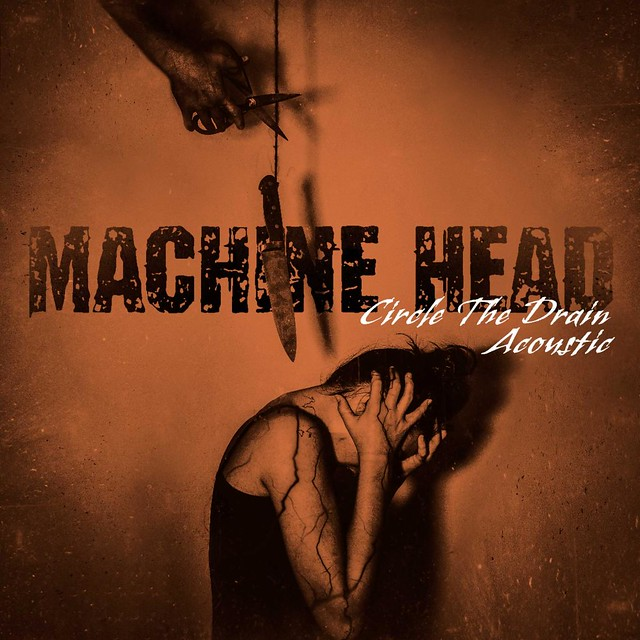 Machine Head Reveal Acoustic Version Of Circle The Drain