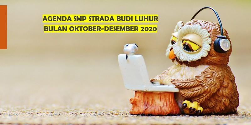 AGENDA SMP STRADA BUDI LUHUR BULAN OKTOBER-DESEMBER 2020