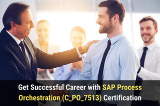 Get Successful Career with SAP Process Orchestration (C_PO_7513) Certification
