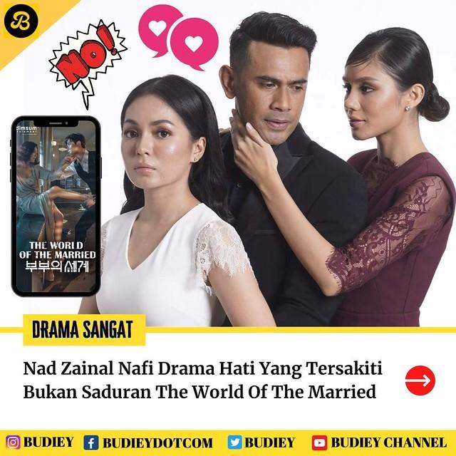 Nad Zainal Nafi Drama HATI YANG TERSAKITI Bukan Saduran The World Of The Married