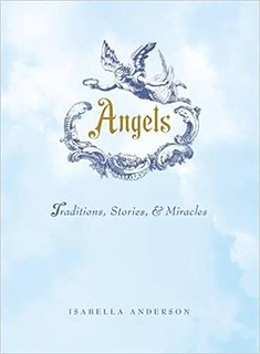 Angels Traditions, Stories, and Miracles - Isabella Anderson
