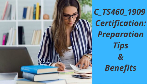 5 Useful Preparation Tips to Pass the C_TS460_1909 Exam