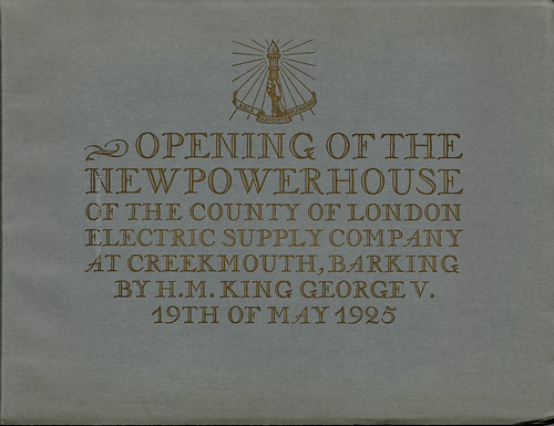 County of London Electric Supply Company - opening of the new power house at Creekmouth, Barking, by HM King George V, 19 May 1925 - front cover