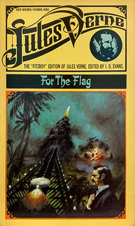 """""""For the Flag"""" by Jules Verne.  Ace 24800 (1969).  Cover art by Jerome Podwil, sketch of Verne by Ron Miller.  The """"Fitzroy"""" edition edited by I. O. Evans."""