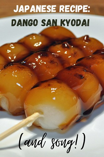 Japanese Recipe: Dango San Kyodai (and song!)
