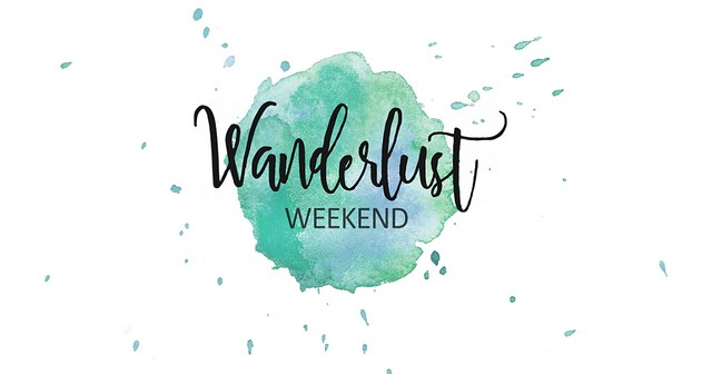 Celebrate The End Of The Week With Wanderlust Weekend!