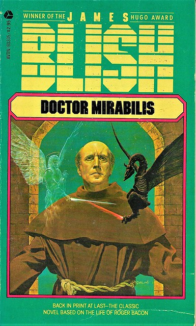 DOCTOR MIRABILIS by James Blish. Avon 1982. 272 pages. Cover by Wayne D. Barlowe.