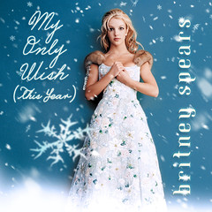 Britney Spears || My Only Wish (This Year)