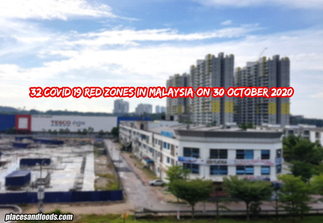 32 COVID 19 Red Zones in Malaysia on 30 October 2020