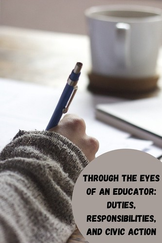 Through the Eyes of an Educator: Duties, Responsibilities, and Civic Action