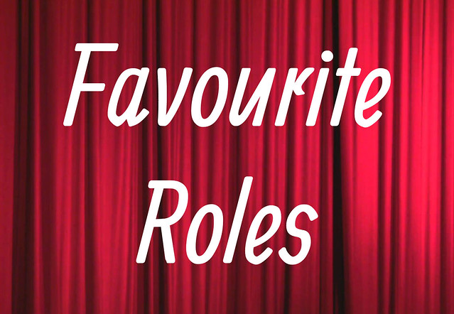 Favourite Roles