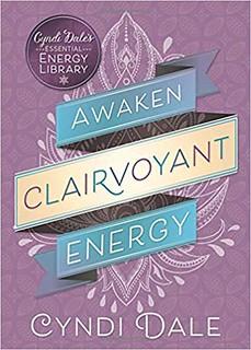Awaken Clairvoyant Energy - Cyndi Dale