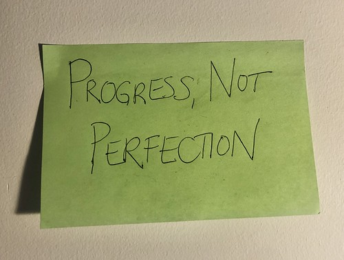 Progress, not perfection