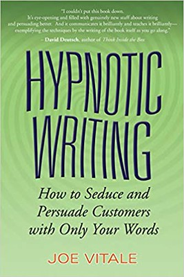 Hypnotic Writing : How to Seduce and Persuade Customers with Only Your Word - Joe Vitale