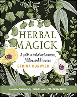 Herbal Magick : A Witchs Guide to Herbal Folklore and Enchantments - Gerina Dunwich