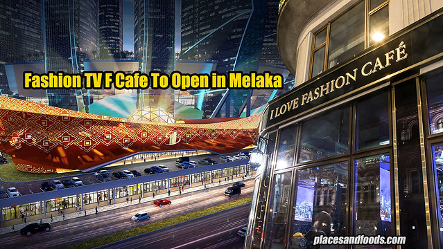 fashion tv f cafe melaka