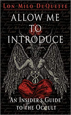 Allow Me to Introduce : An Insiders Guide to the Occult - Lon Milo DuQuette
