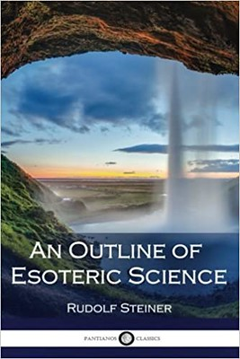 An Outline of Esoteric Science - Rudolf Steiner