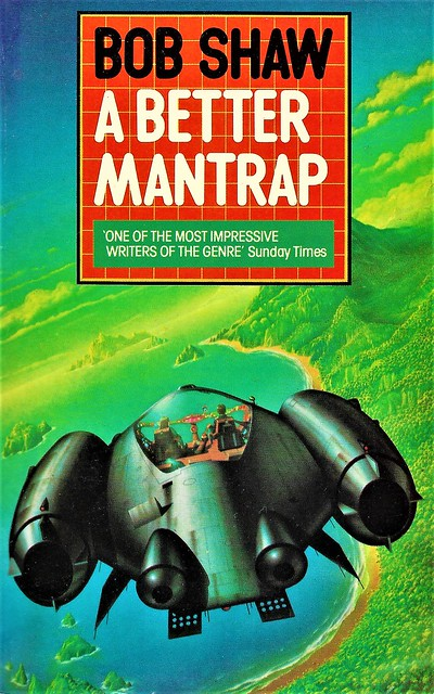A BETTER MANTRAP by Bob Shaw (9 stories). Granada 1982. 238 pages.