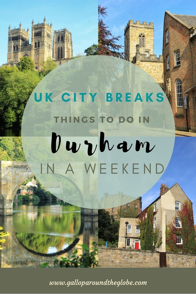 UK City Breaks_ Things to Do in Durham in a Weekend _ Gallop Around The Globe