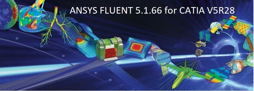 ANSYS FLUENT 5.1.66 for CATIA V5R28 full license