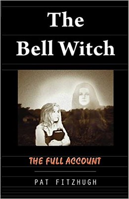 The Bell Witch The Full Account - Pat Fitzhugh