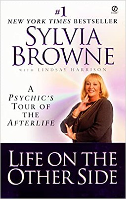 Life on the Other Side A Psychics Tour of the Afterlife - Sylvia Browne,  Lindsay Harrison