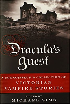 Dracula's Guest- A Connoisseurs Collection of Victorian Vampire Stories - Sims Michael