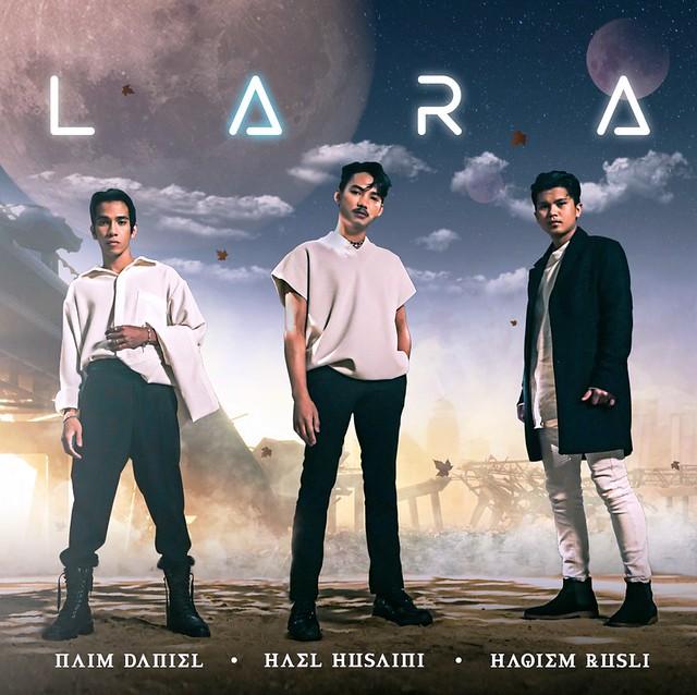 Hael Husaini, Naim Daniel & Haqiem Rusli Bergabung dalam Sebuah Mahakarya Hebat, LARA