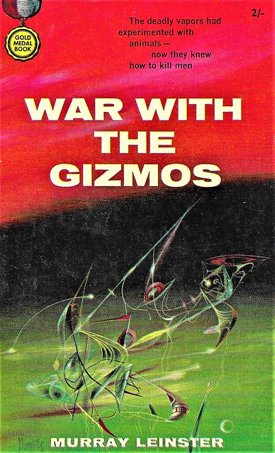WAR WITH THE GIZMOS by Murray Leinster. Gold Medal 1959. 160 pages. Cover by Powers.