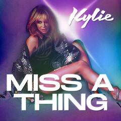Kylie Minogue || Miss a Thing