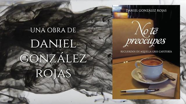 Daniel González Rojas - No te preocupes