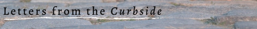 Letters from the Curbside (1)