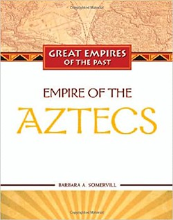 Empire of the Aztecs - Barbara A. Somervill