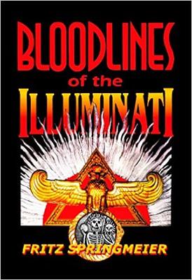 Bloodlines of the Illuminati - Fritz Springmeier