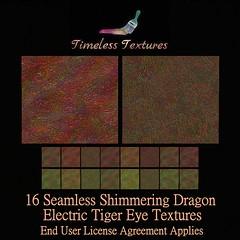 TT 16 Seamless Shimmering Dragon Electric Tiger Eye Timeless Textures ++