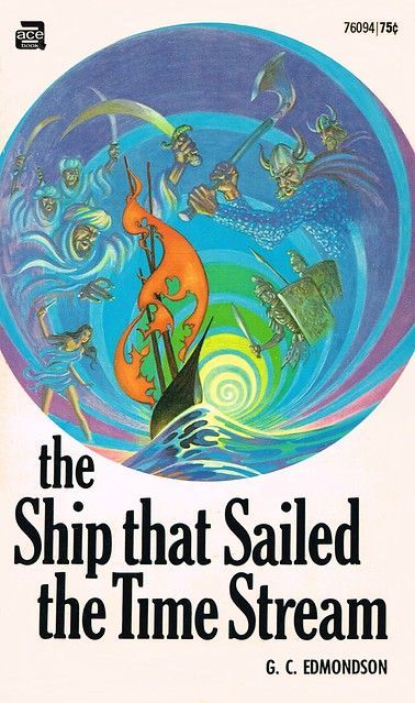 The Ship That Sailed the Time Stream by G. C. Edmondson