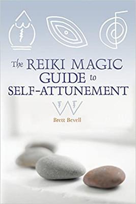 The Reiki Magic Guide to Self-Attunement - Bevell, Brett