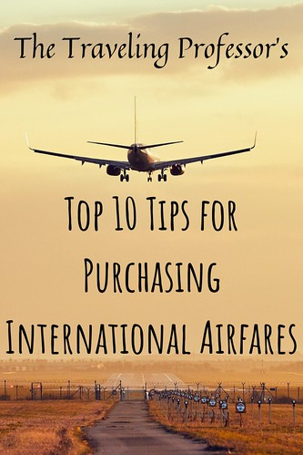 The Traveling Professor's Top 10 Tips for Purchasing International Airfares