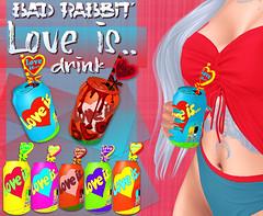 .:Bad Rabbit:. Love is.. Drink Pack