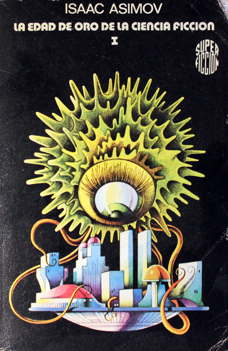 "Horacio Salinas Blanch - ""Before the Golden Age"" Isaac Asimov, 1976"