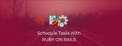 How to Schedule Tasks With Ruby on Rails?