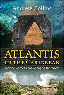 Atlantis in the Caribbean : And the Comet That Changed the World - Andrew Collins