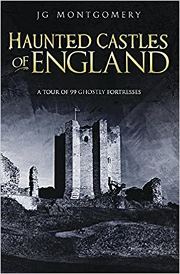 Haunted Castles of England - J.G. Montgomery