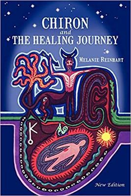 Chiron and the Healing Journey - Melanie Reinhart