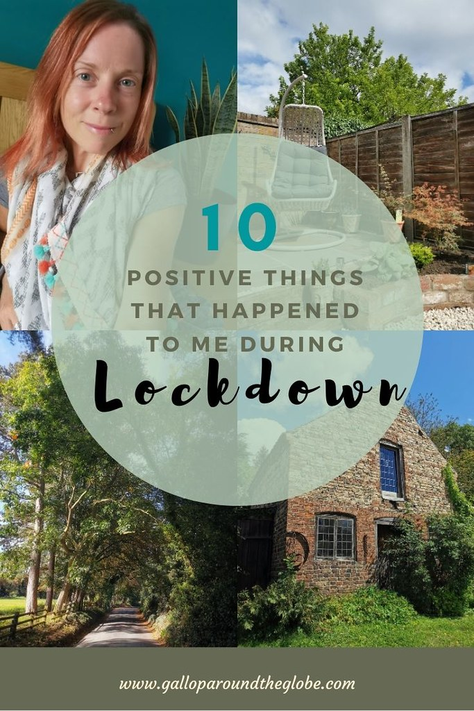 10 Postive Things That Happened to Me During Lockdown | Gallop Around The Globe
