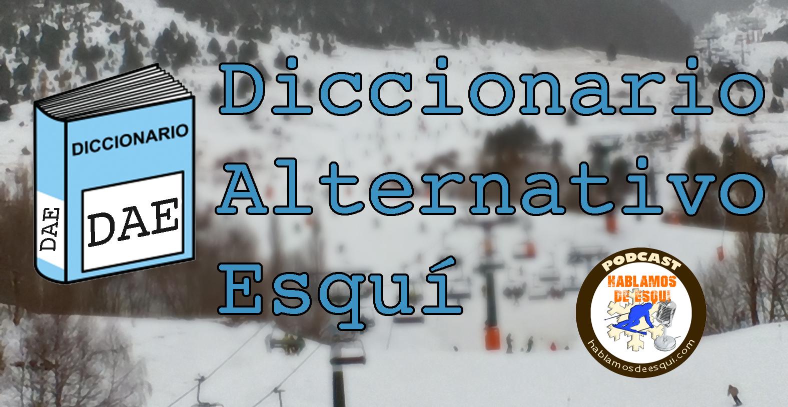 DAE - Diccionario Alternativo del Esquí