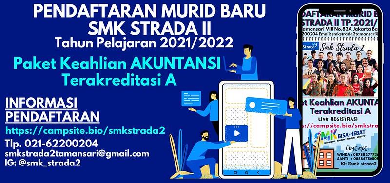 INFORMASI PENDAFTARAN MURID BARU SMK STRADA II TAHUN PELAJARAN 2021/2022