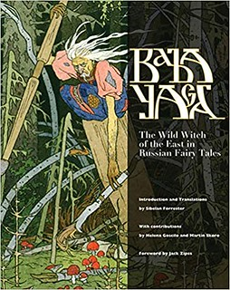Baba Yaga: The Wild Witch of the East in Russian Fairy Tales - Sibelan Forrester