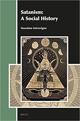 Satanism : A Social History - Massimo Introvigne